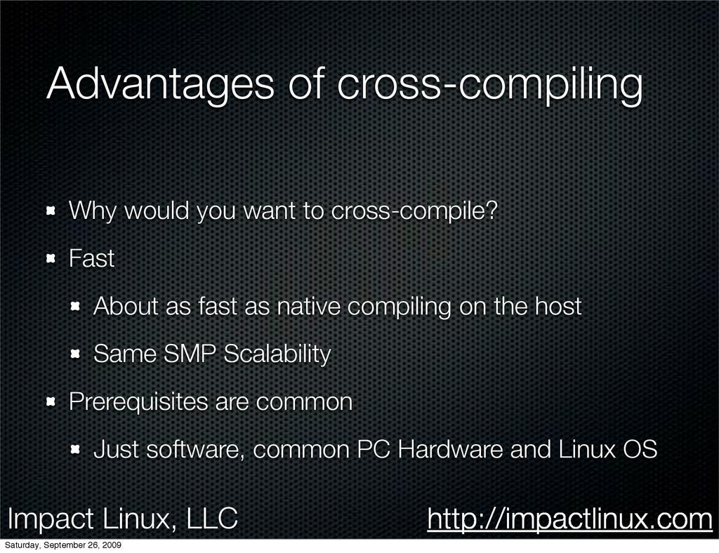 Impact Linux, LLC http://impactlinux.com Advant...