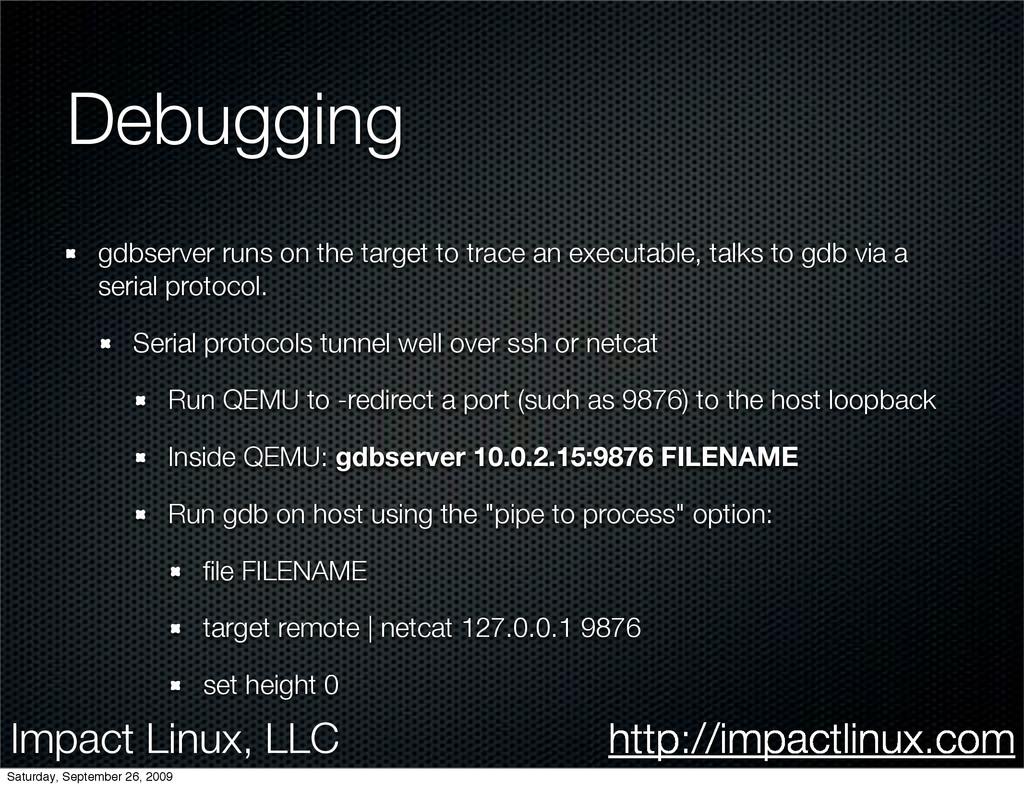 Impact Linux, LLC http://impactlinux.com Debugg...
