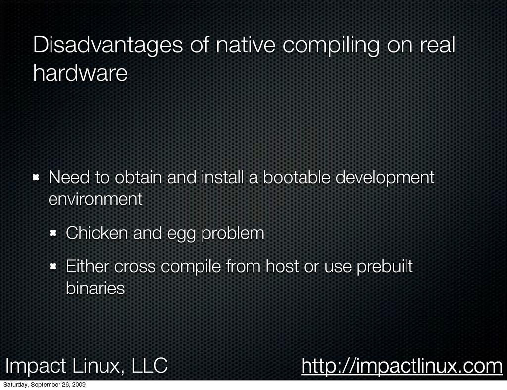 Impact Linux, LLC http://impactlinux.com Disadv...