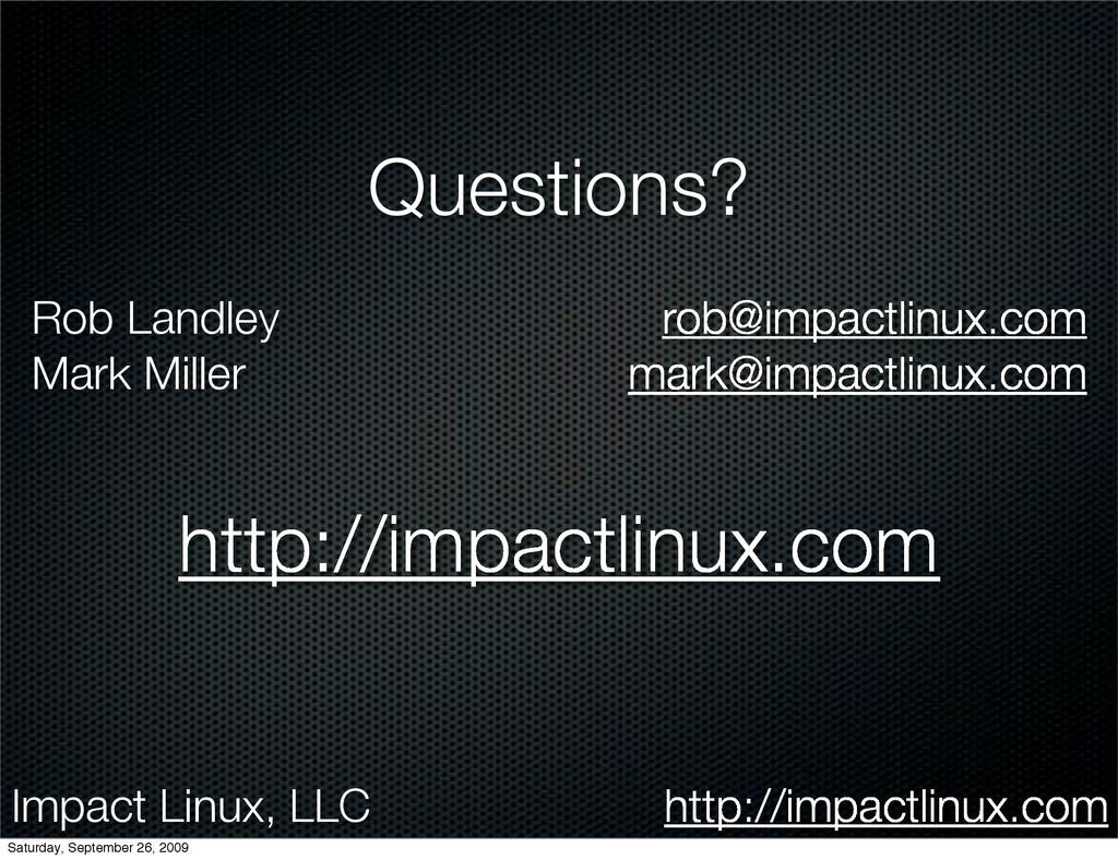 Impact Linux, LLC http://impactlinux.com Questi...