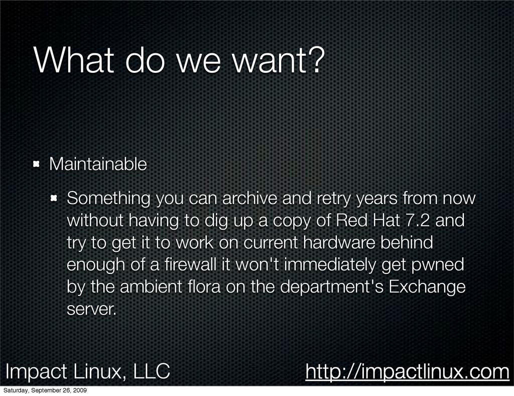 Impact Linux, LLC http://impactlinux.com What d...