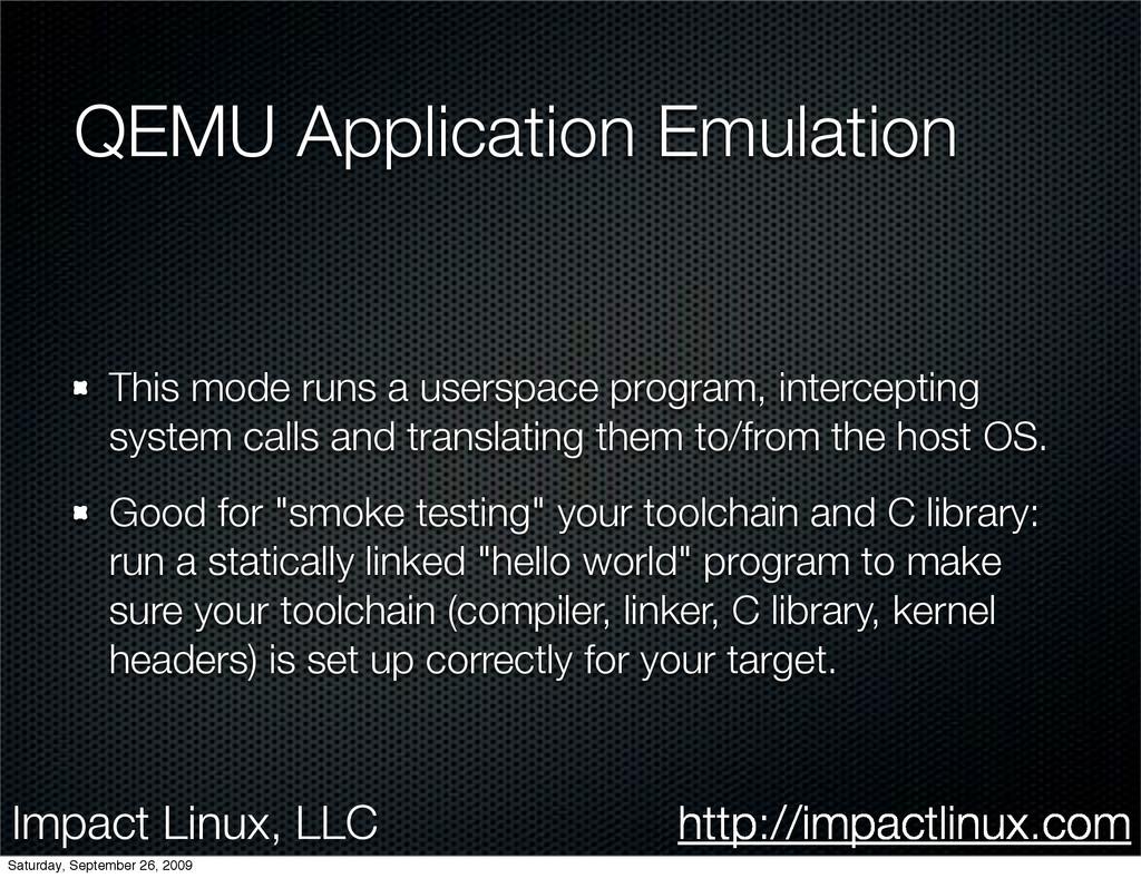 Impact Linux, LLC http://impactlinux.com QEMU A...