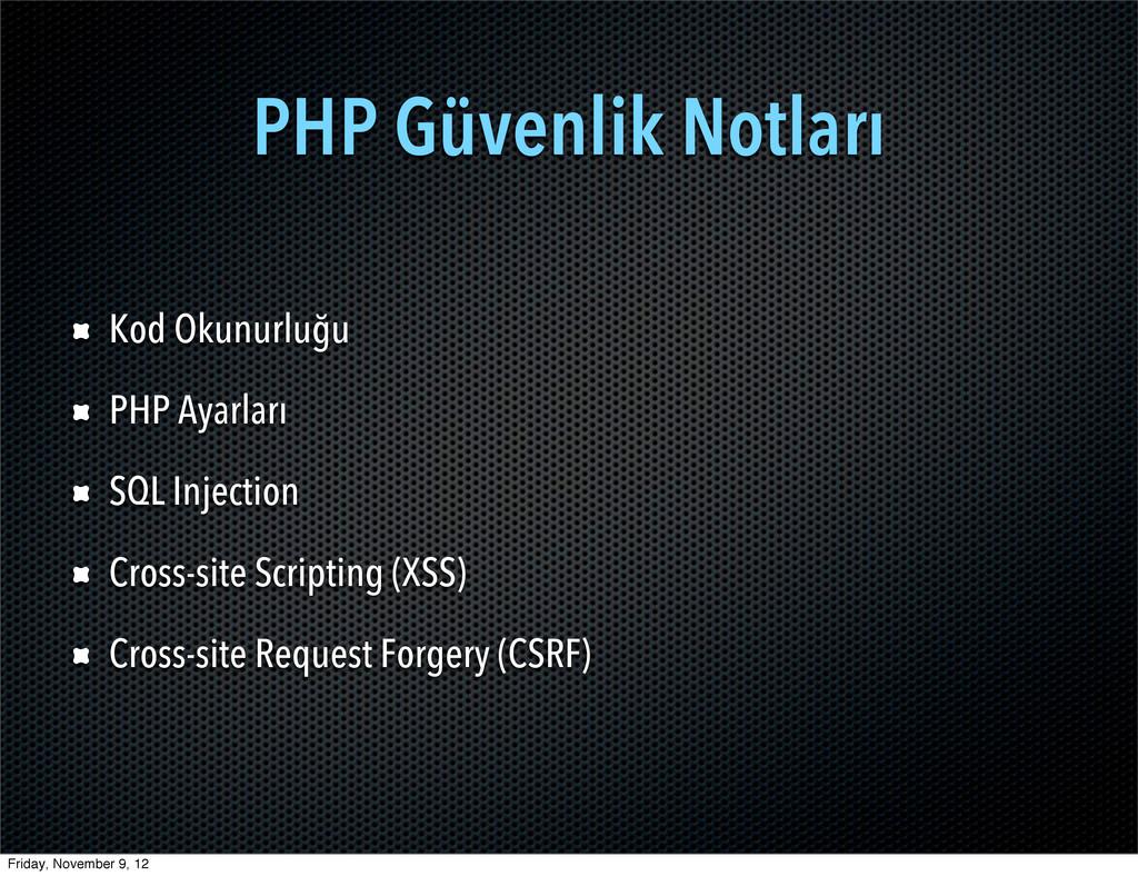 PHP Güvenlik Notları Kod Okunurluğu PHP Ayarlar...