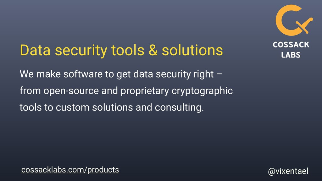 cossacklabs.com/products Data security tools & ...