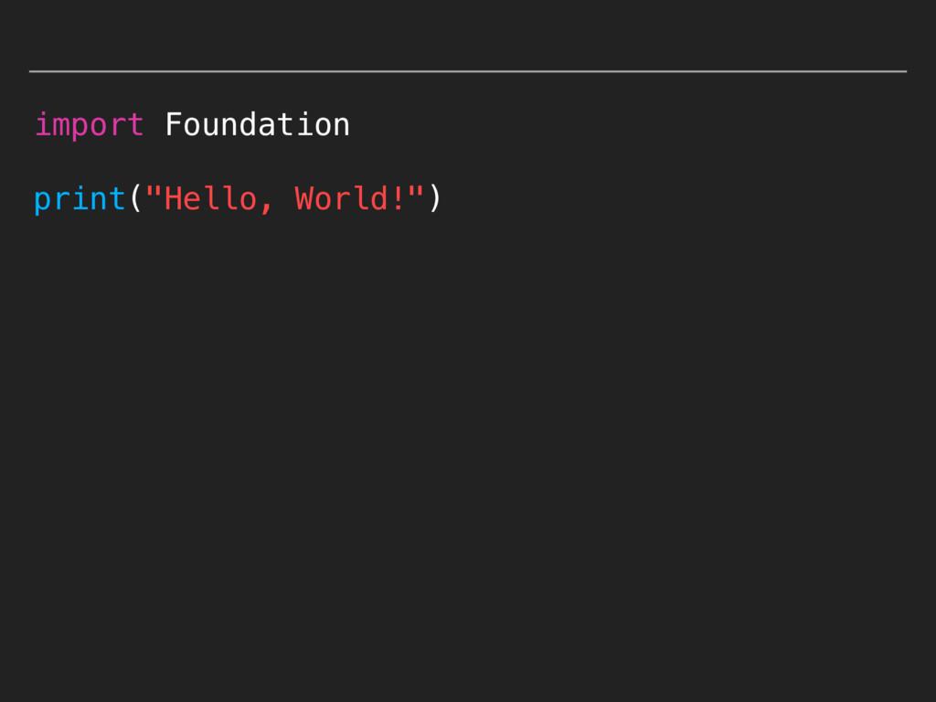 "import Foundation print(""Hello, World!"")"