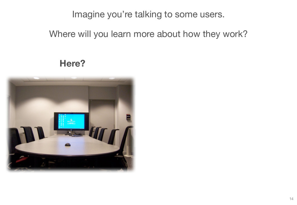 Imagine you're talking to some users. Where wil...