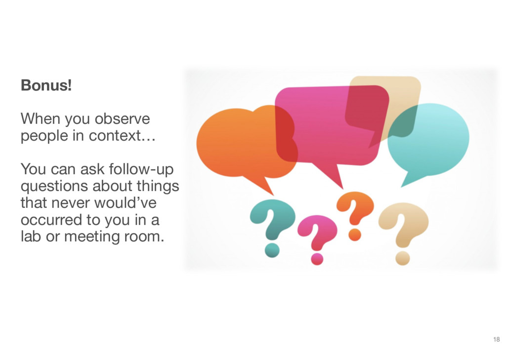 Bonus! When you observe people in context… You ...