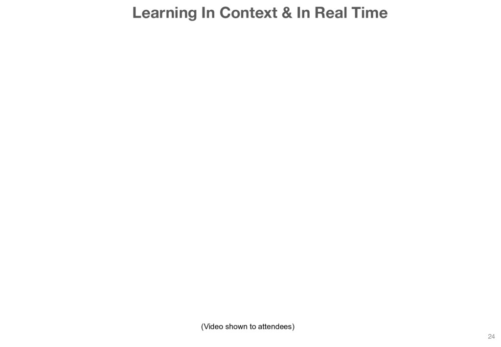 Learning In Context & In Real Time 24 (Video sh...