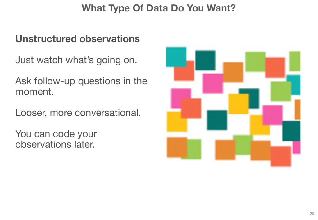 What Type Of Data Do You Want? Unstructured obs...