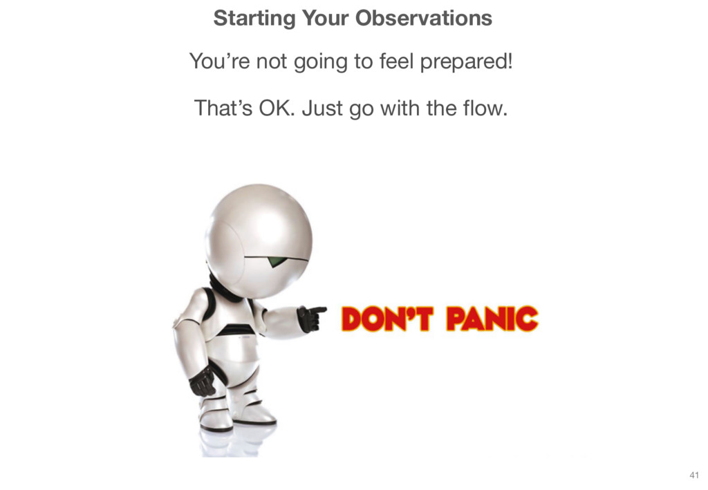 Starting Your Observations You're not going to ...