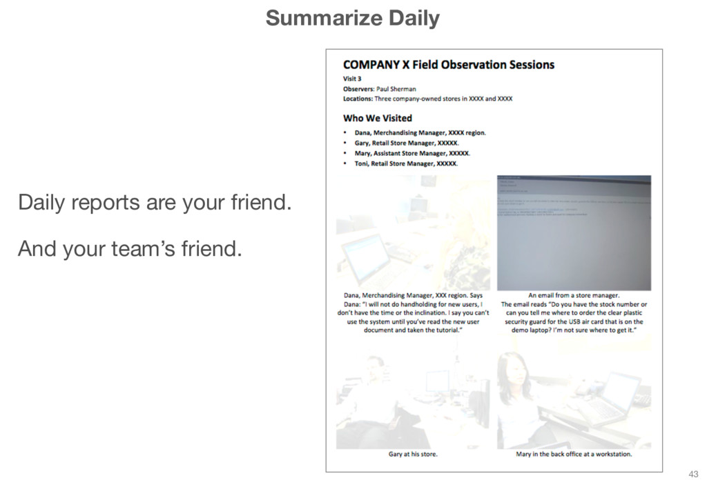 Summarize Daily Daily reports are your friend. ...