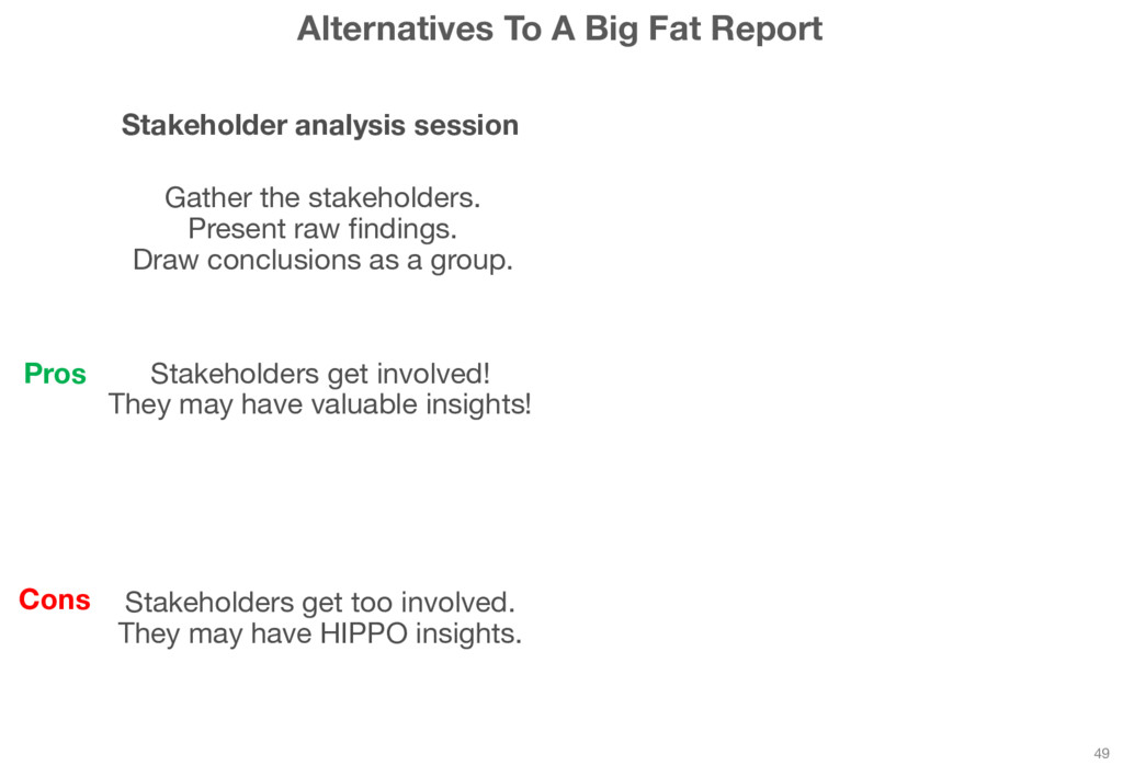 Alternatives To A Big Fat Report 49 Stakeholder...