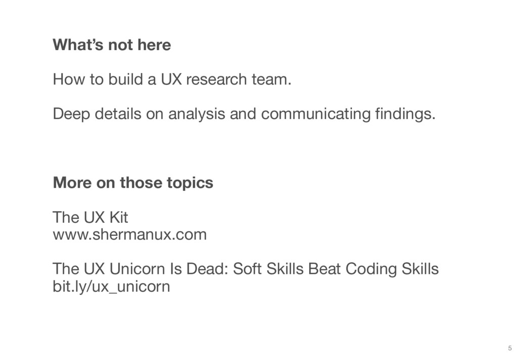 What's not here How to build a UX research team...