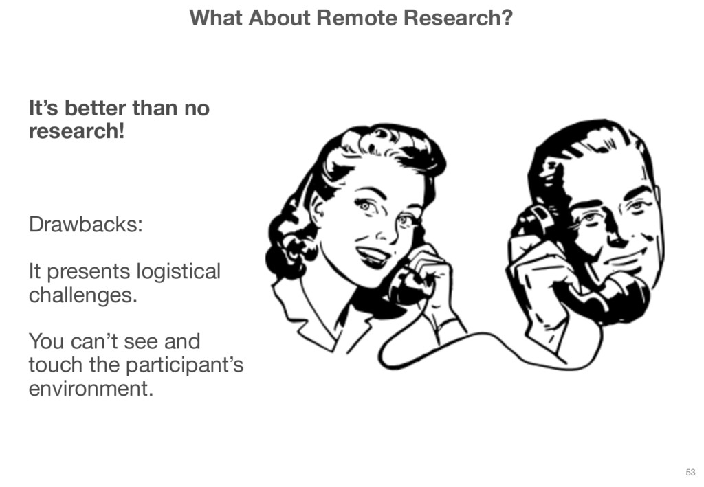 What About Remote Research? It's better than no...