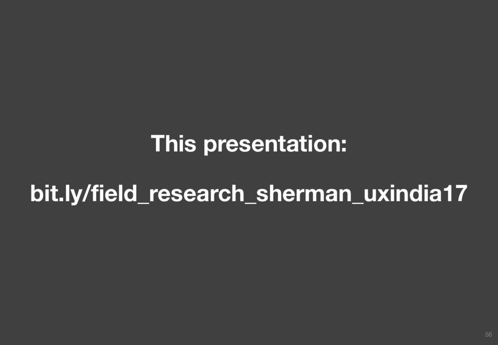 This presentation: bit.ly/field_research_sherma...