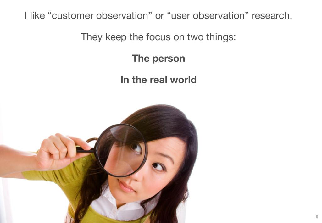"""I like """"customer observation"""" or """"user observat..."""