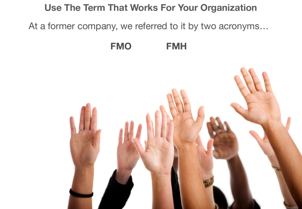 Use The Term That Works For Your Organization A...