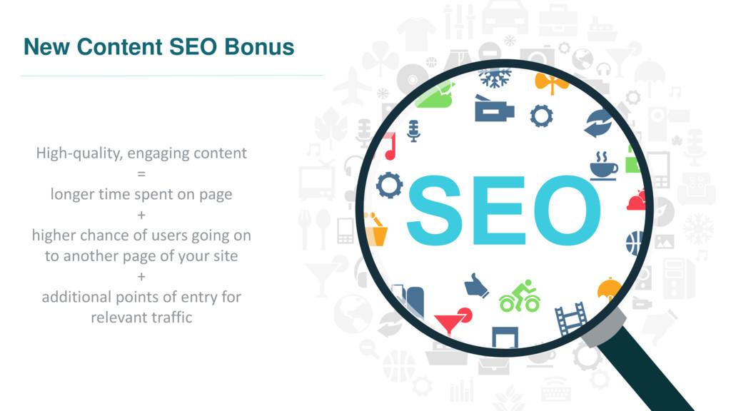 New Content SEO Bonus High-quality, engaging co...