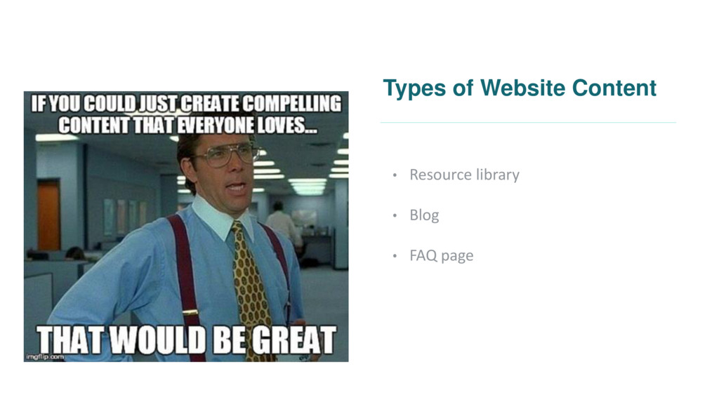 Types of Website Content • Resource library • B...