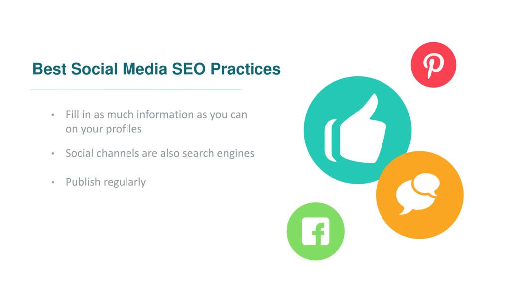 Best Social Media SEO Practices • Fill in as mu...