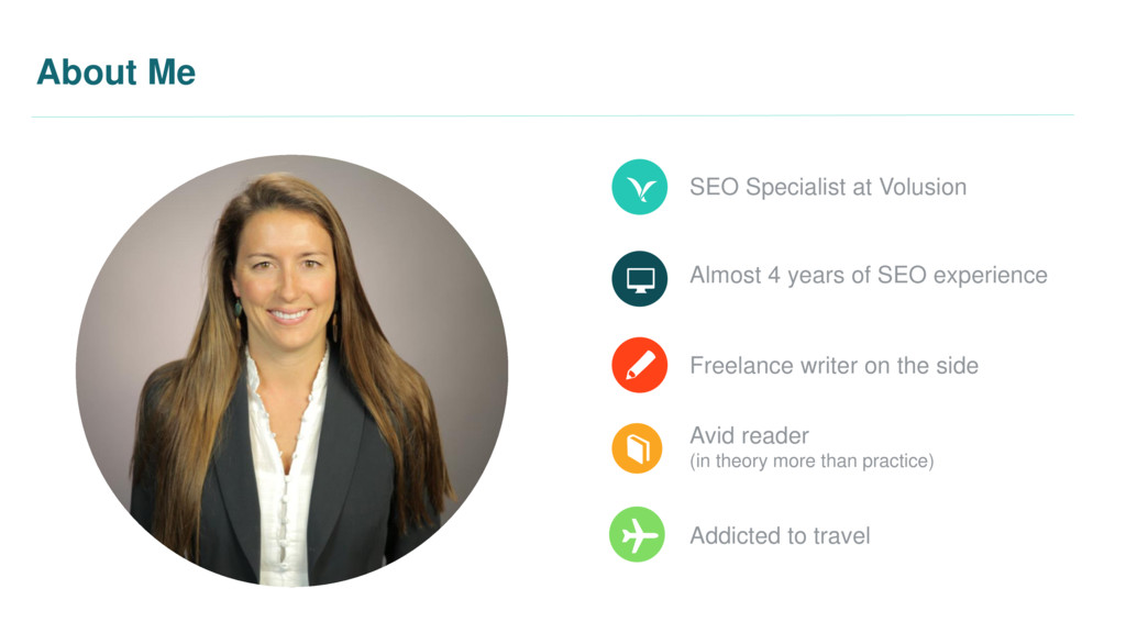 About Me SEO Specialist at Volusion Almost 4 ye...