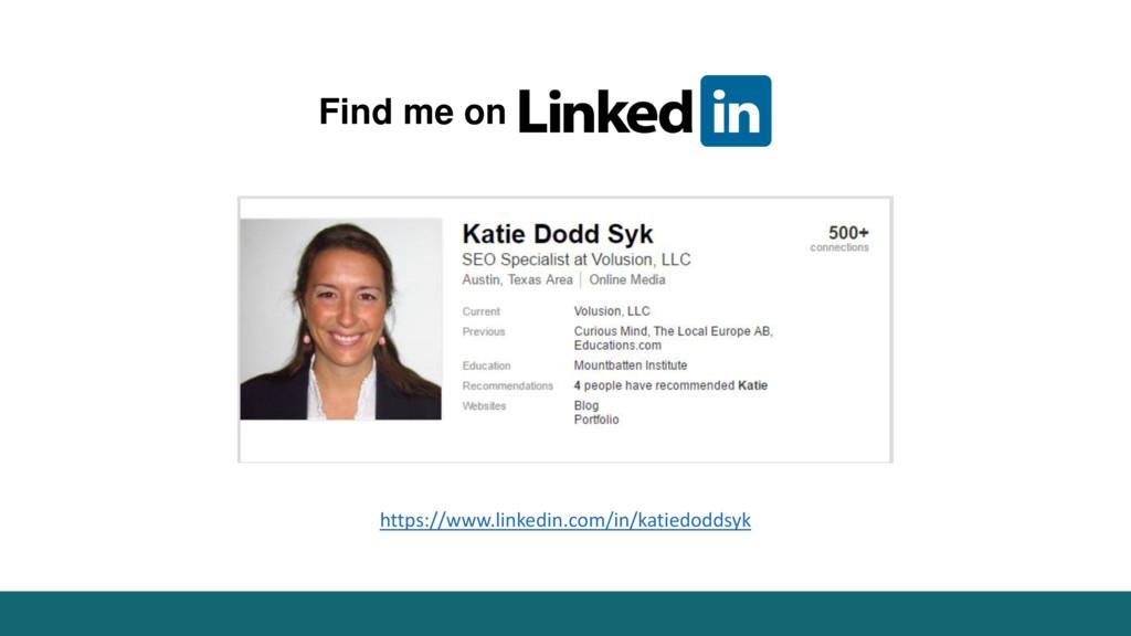 Find me on https://www.linkedin.com/in/katiedod...