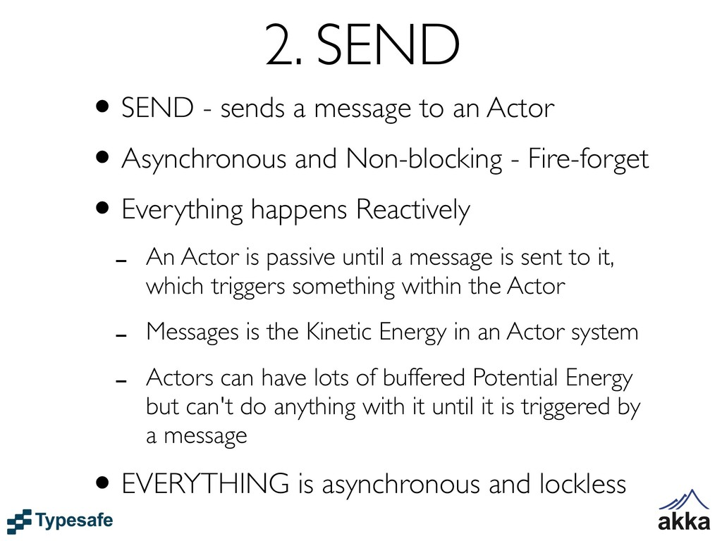2. SEND •SEND - sends a message to an Actor •As...