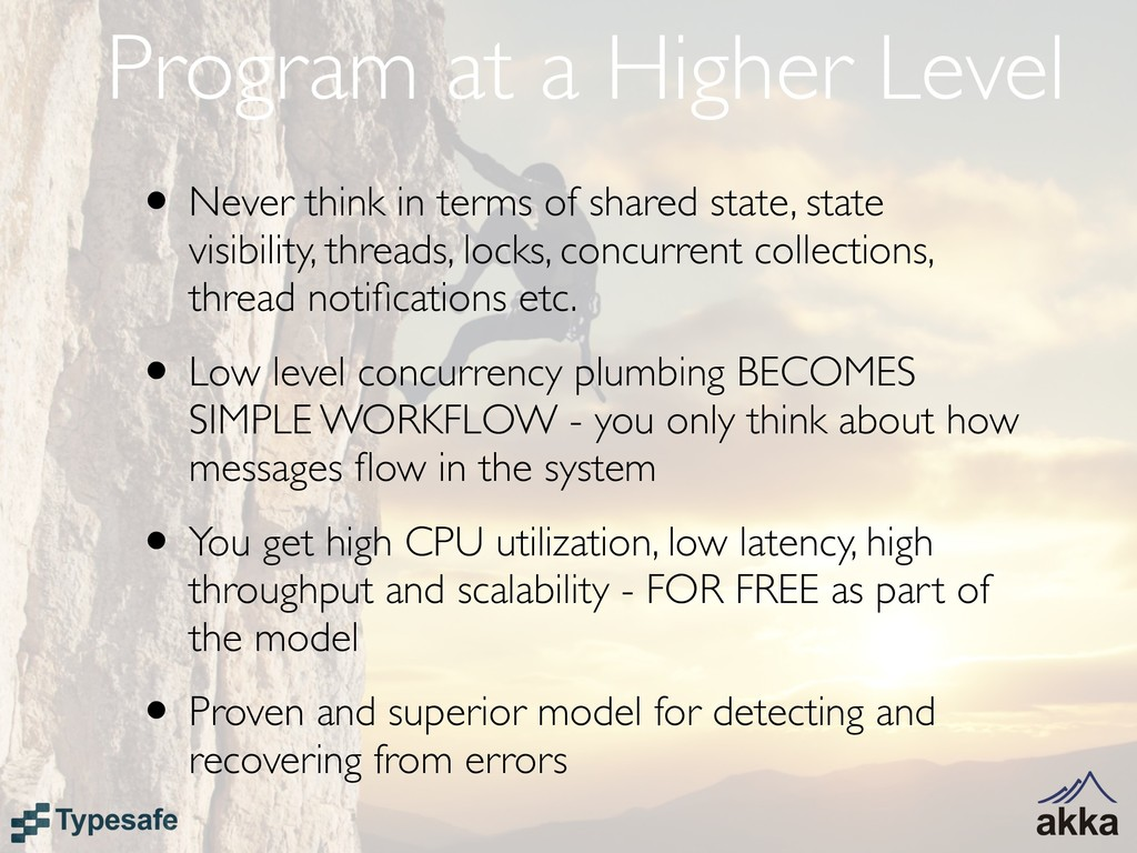 Program at a Higher Level • Never think in term...