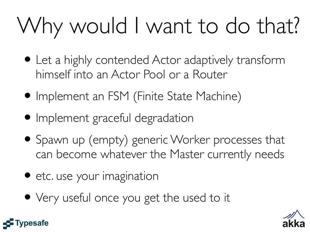 Why would I want to do that? •Let a highly cont...