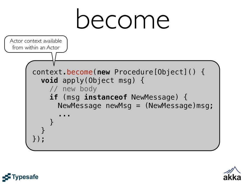 context.become(new Procedure[Object]() { void a...