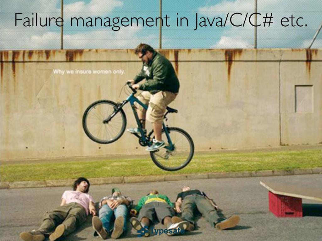 Failure management in Java/C/C# etc.
