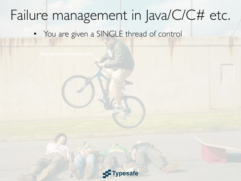 • You are given a SINGLE thread of control Fail...