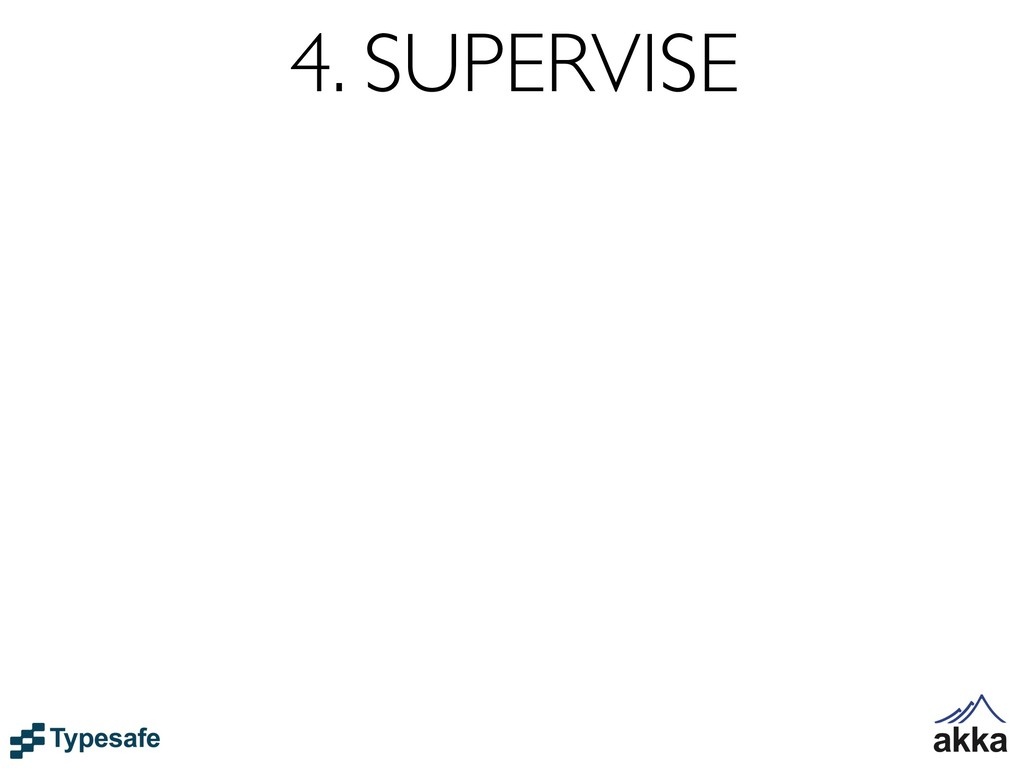 4. SUPERVISE
