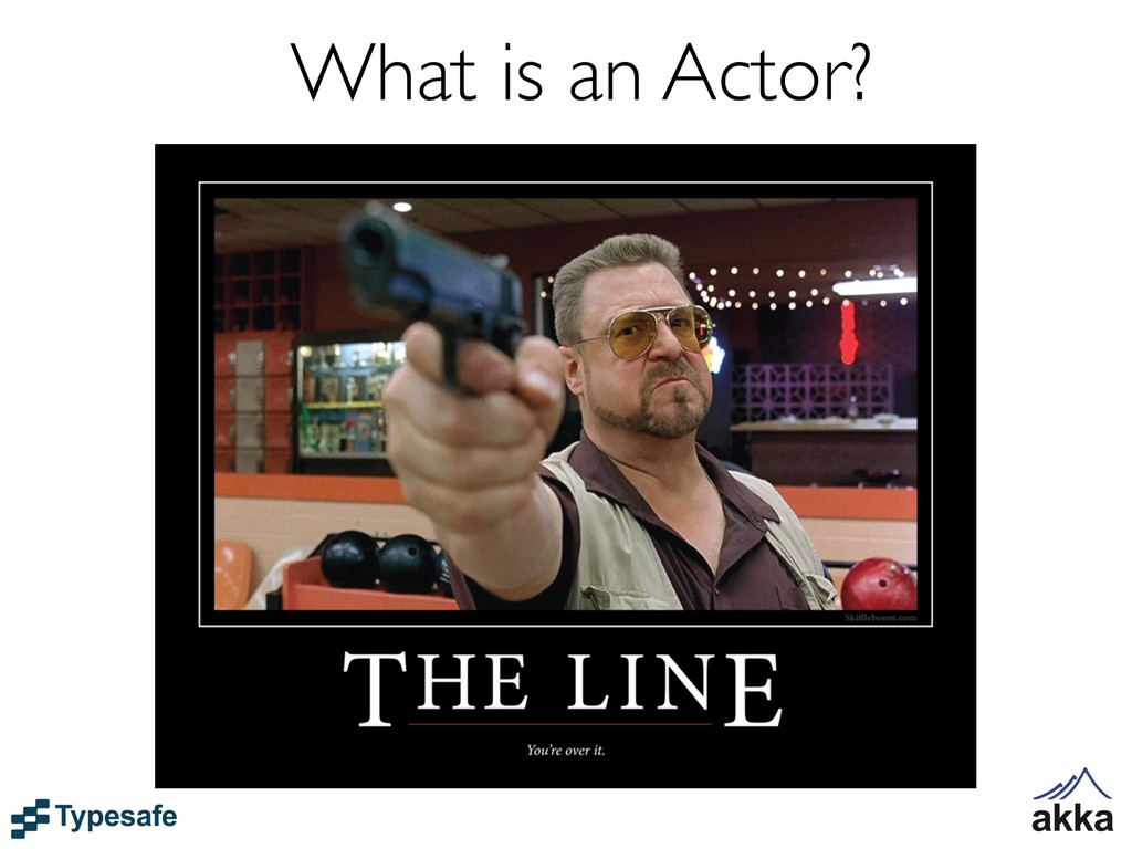What is an Actor?