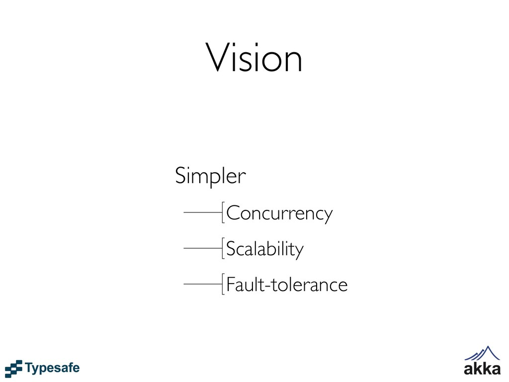 Vision Simpler Concurrency Scalability Fault-to...