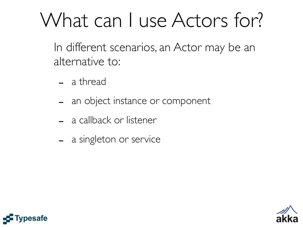 What can I use Actors for? In different scenari...