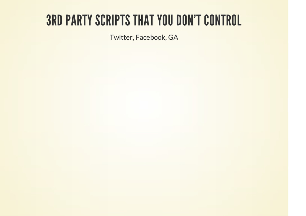 3RD PARTY SCRIPTS THAT YOU DON'T CONTROL Twitte...