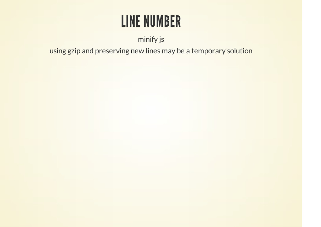 LINE NUMBER minify js using gzip and preserving...