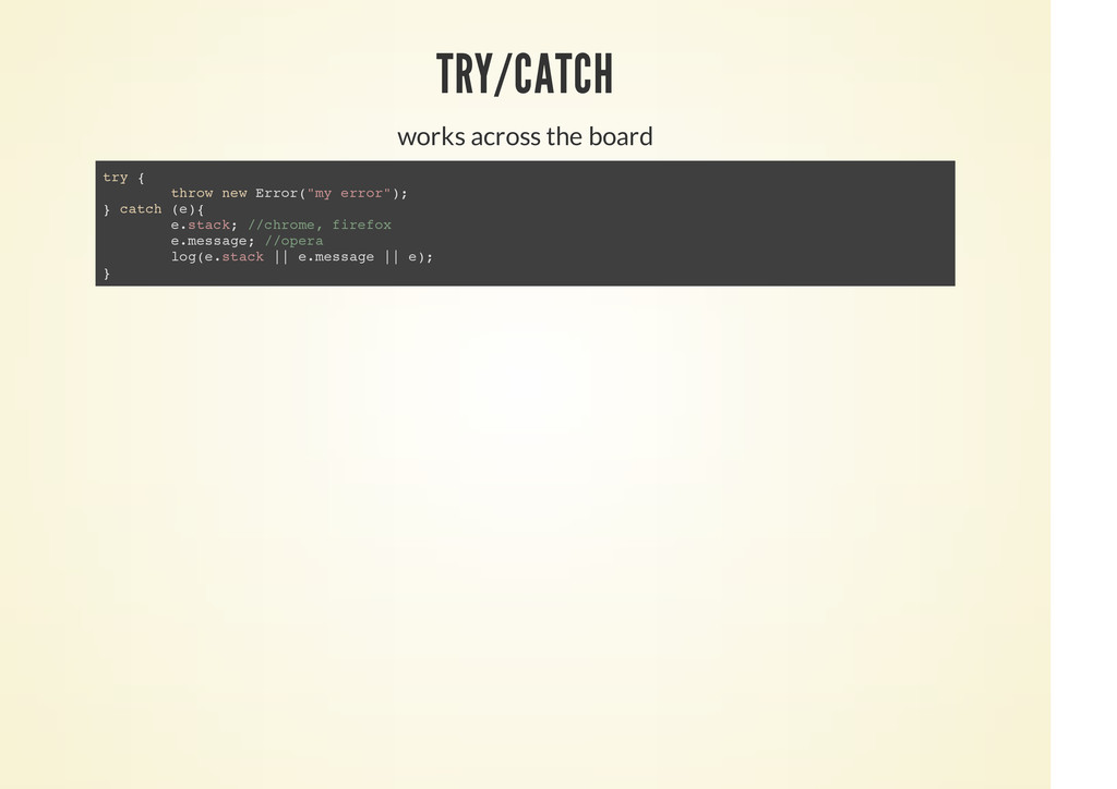 TRY/CATCH works across the board try { throw ne...
