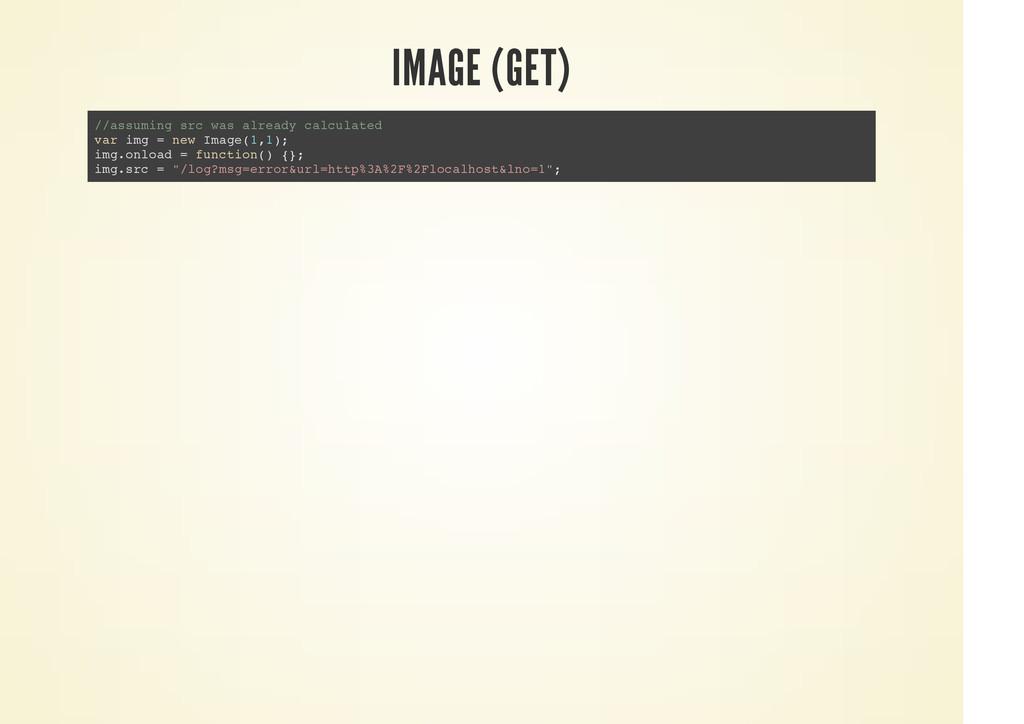 IMAGE (GET) //assuming src was already calculat...