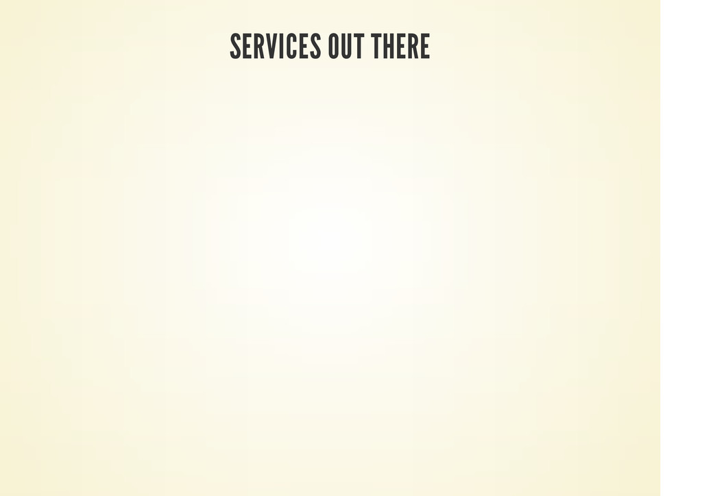 SERVICES OUT THERE