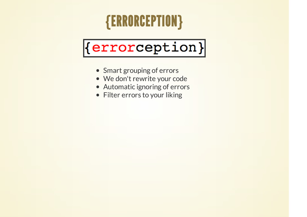 Smart grouping of errors We don't rewrite your ...