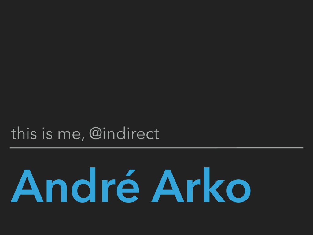 André Arko this is me, @indirect