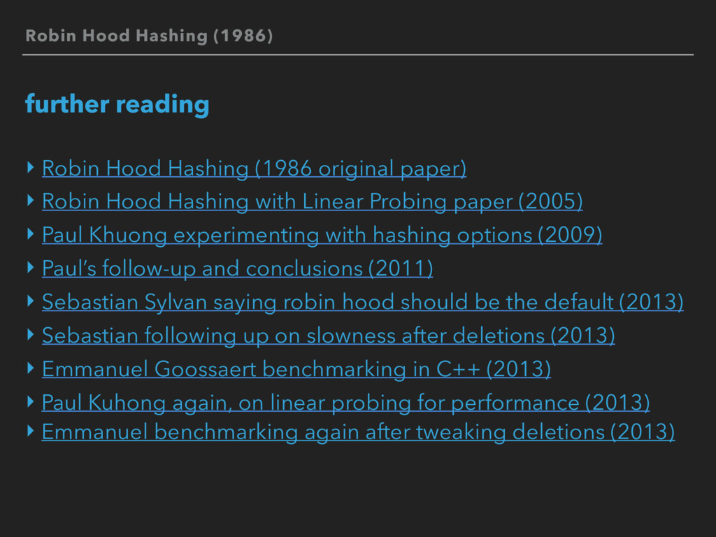 Robin Hood Hashing (1986) further reading ‣ Rob...
