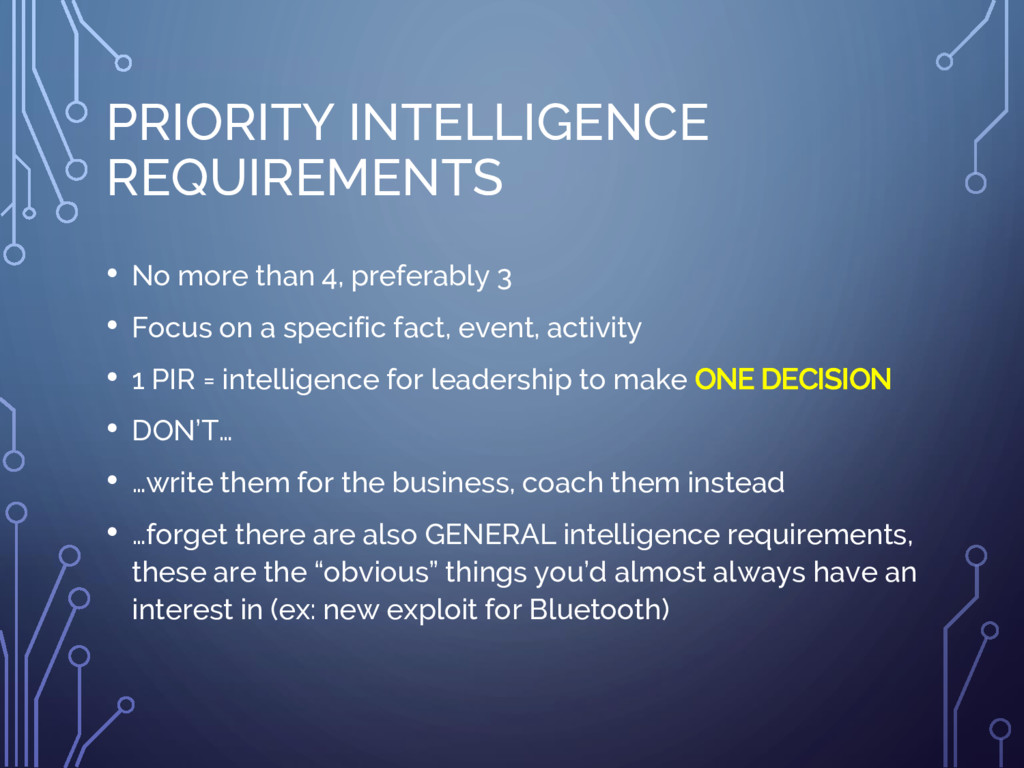 PRIORITY INTELLIGENCE REQUIREMENTS • No more th...