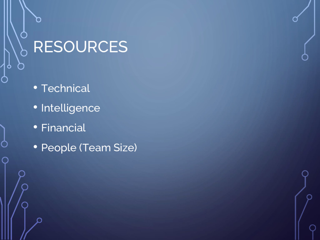 RESOURCES • Technical • Intelligence • Financia...