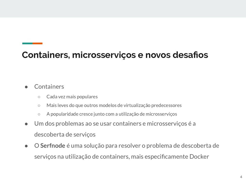 Containers, microsserviços e novos desafios ● Co...