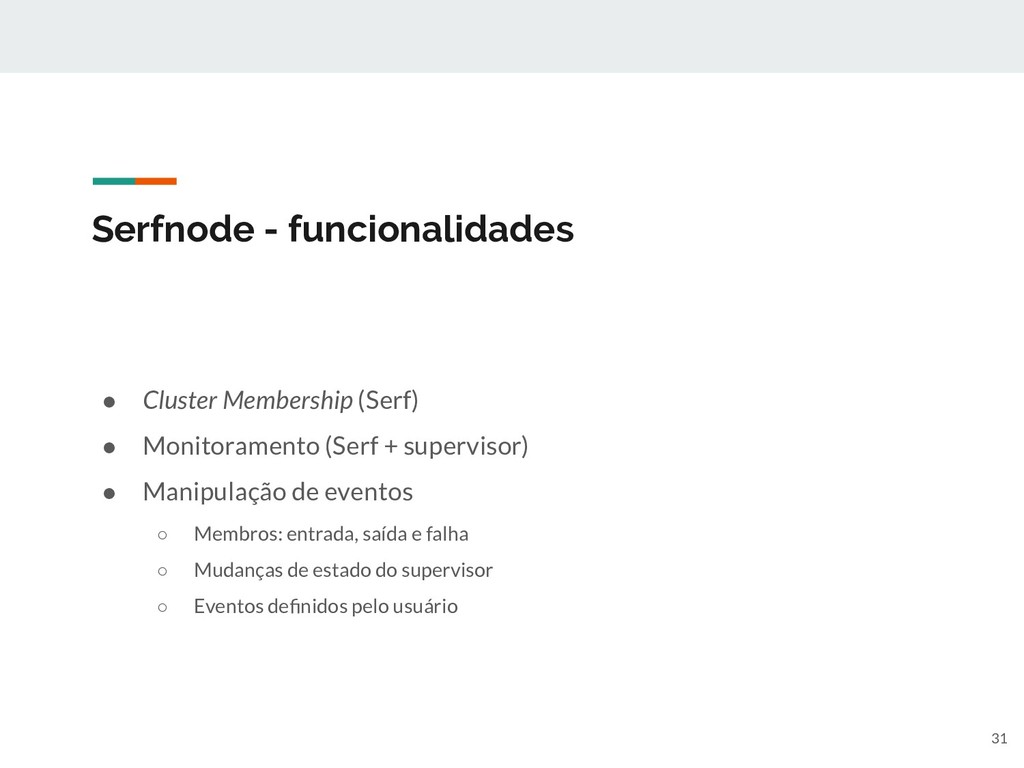 Serfnode - funcionalidades ● Cluster Membership...