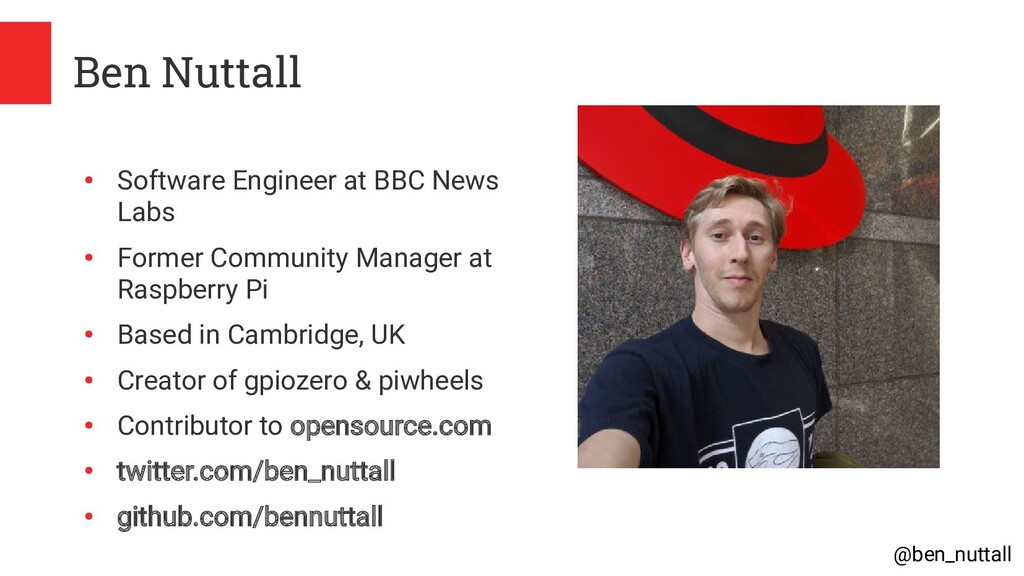 @ben_nuttall Ben Nuttall ● Software Engineer at...