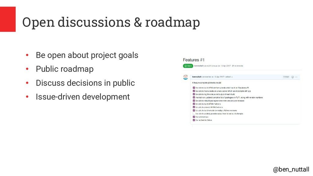@ben_nuttall Open discussions & roadmap ● Be op...